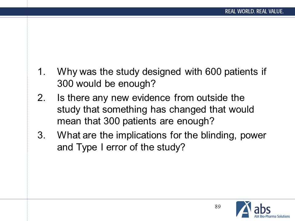 Why was the study designed with 600 patients if 300 would be enough