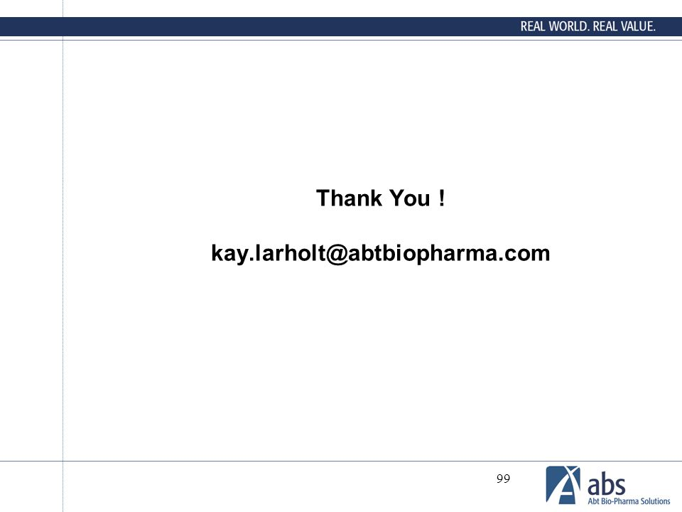 Thank You ! kay.larholt@abtbiopharma.com