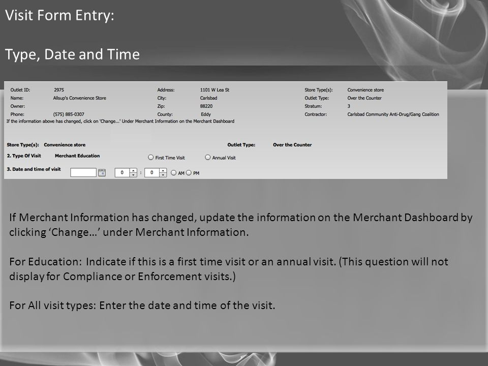 Visit Form Entry: Type, Date and Time