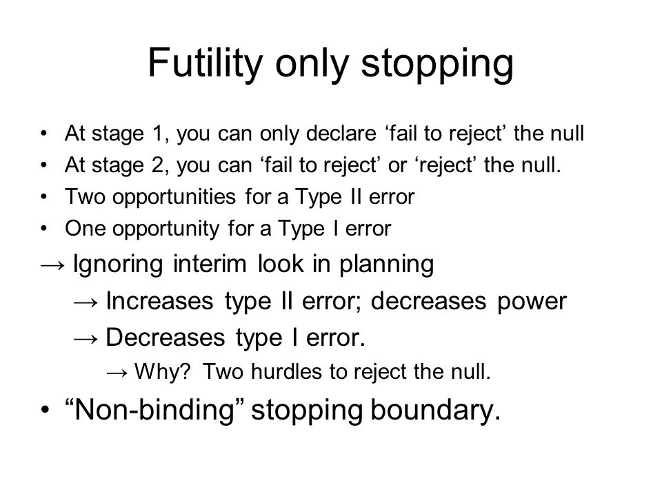 Futility only stopping
