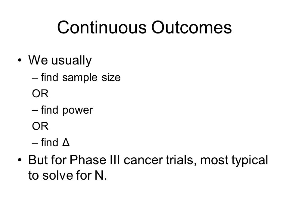 Continuous Outcomes We usually