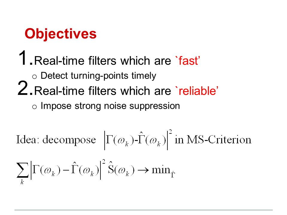 Objectives Real-time filters which are `fast'
