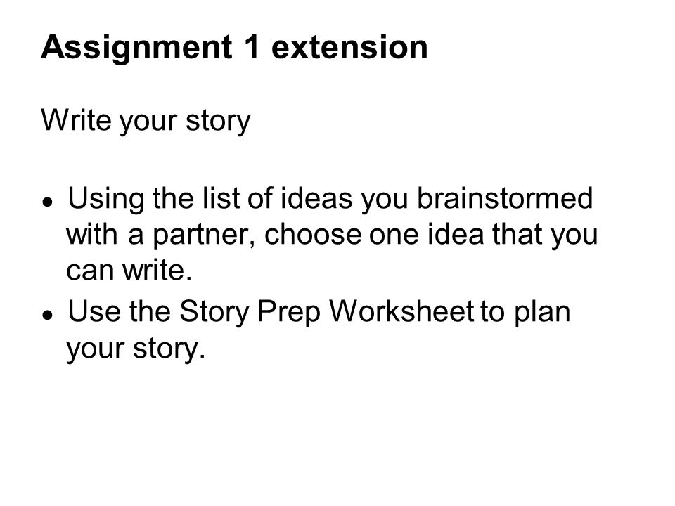 Assignment 1 extension Write your story