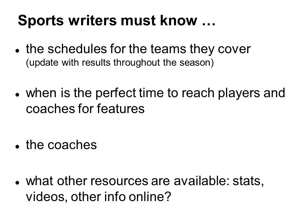 Sports writers must know …