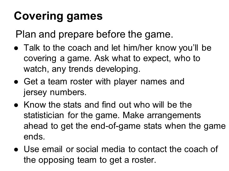 Covering games Plan and prepare before the game.