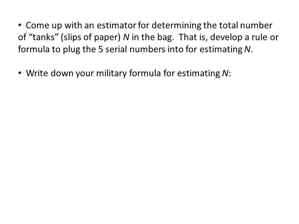Write down your military formula for estimating N: