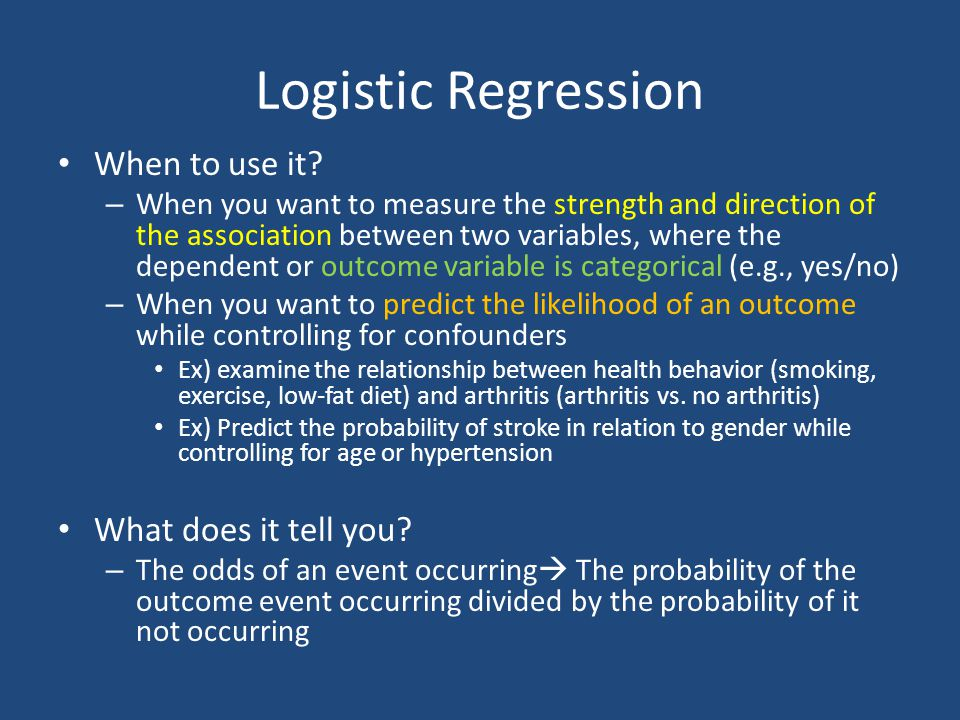 Logistic Regression When to use it What does it tell you