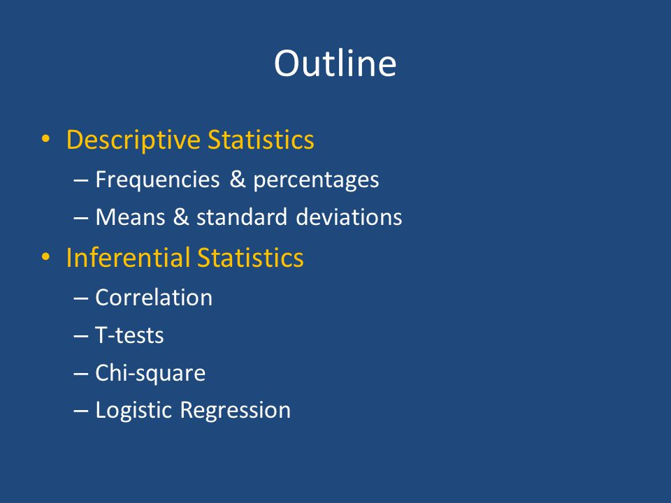 Outline Descriptive Statistics Inferential Statistics