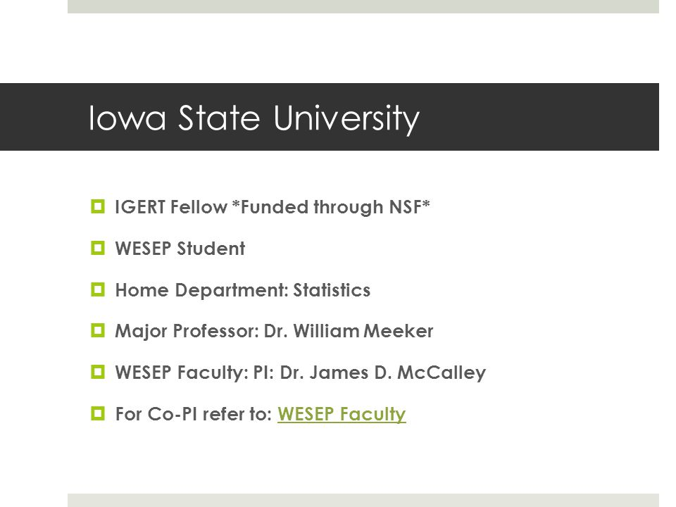 Iowa State University IGERT Fellow *Funded through NSF* WESEP Student