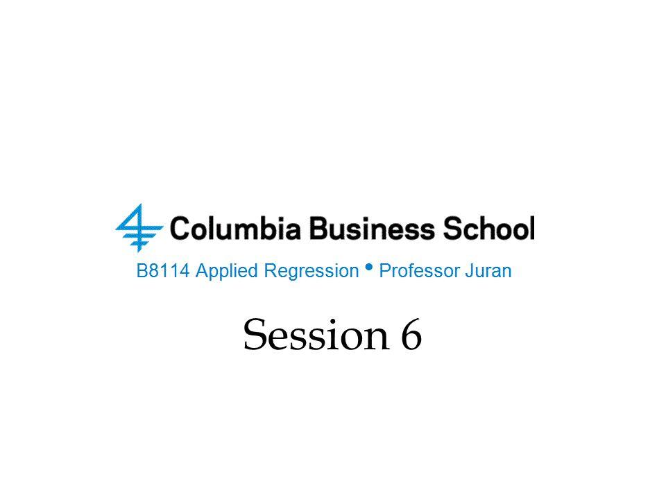 Session 6 Applied Regression -- Prof. Juran
