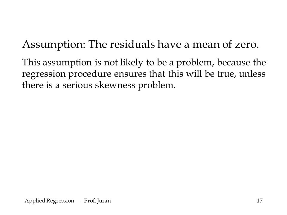 Assumption: The residuals have a mean of zero.