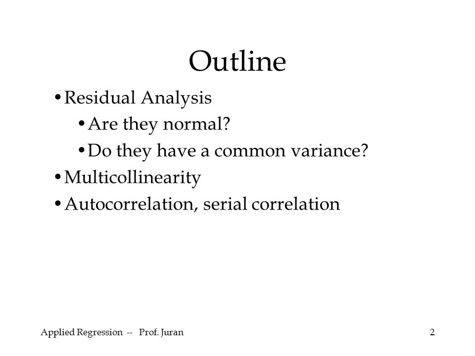 Outline Residual Analysis Are they normal