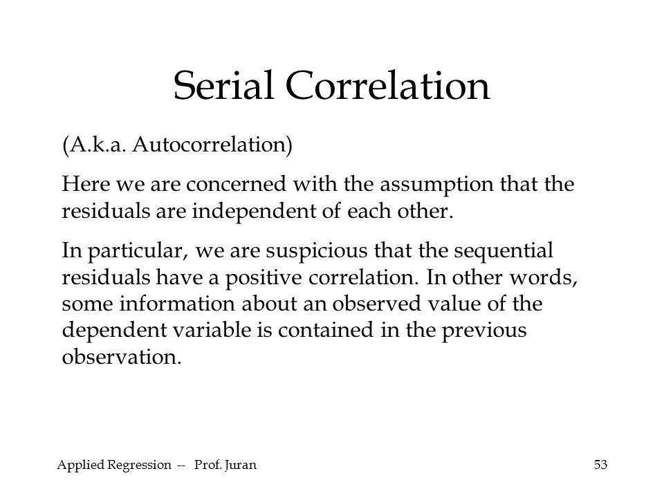 Serial Correlation (A.k.a. Autocorrelation)