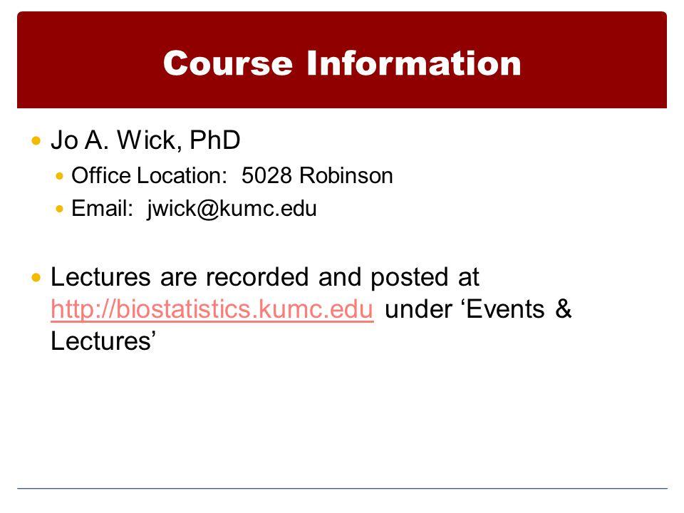 Course Information Jo A. Wick, PhD