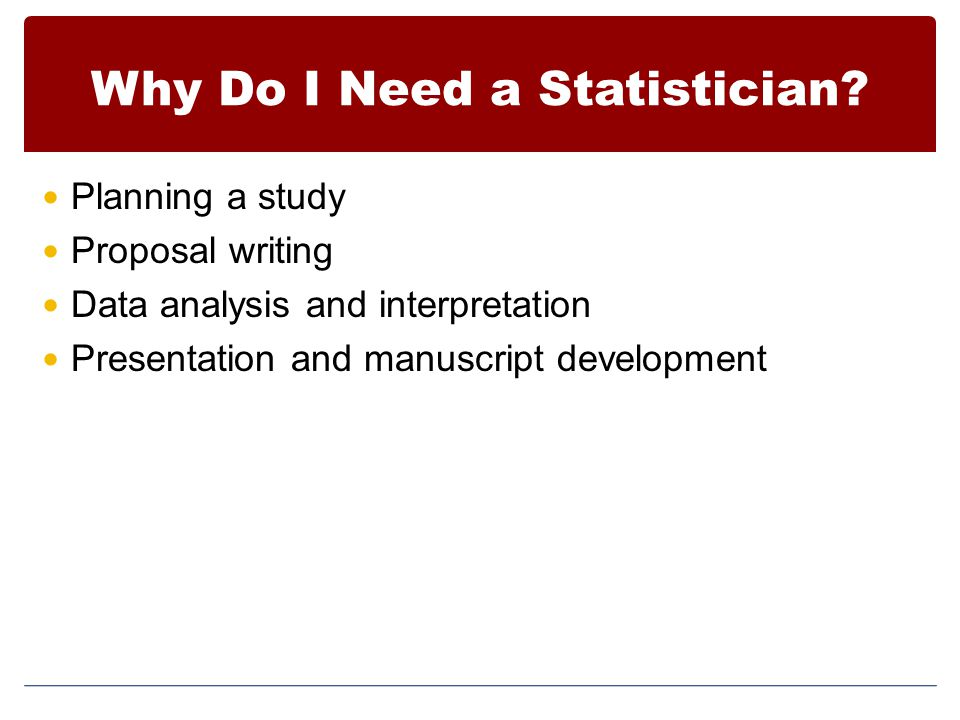 Why Do I Need a Statistician