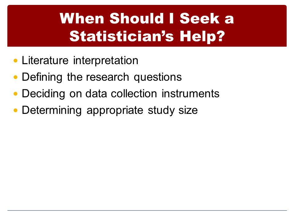 When Should I Seek a Statistician's Help