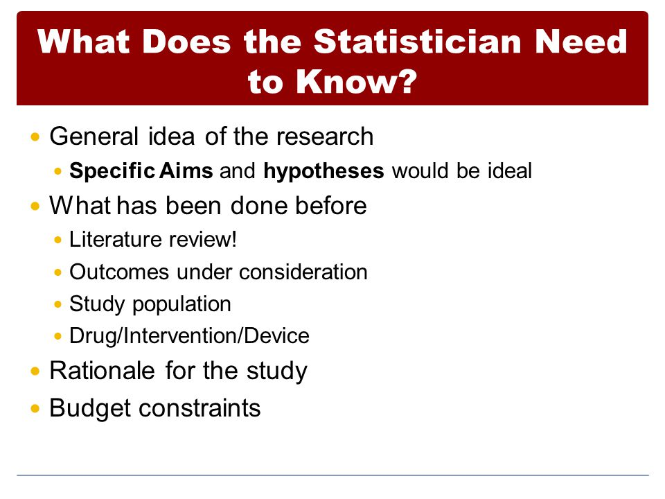 What Does the Statistician Need to Know