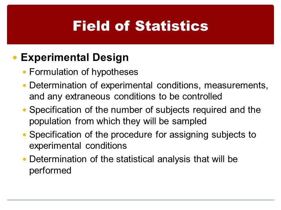 Field of Statistics Experimental Design Formulation of hypotheses