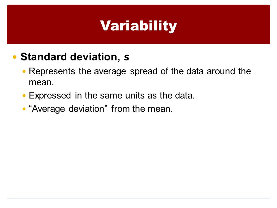 Variability Standard deviation, s