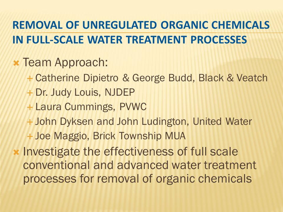 REMOVAL OF UNREGULATED ORGANIC CHEMICALS IN FULL-SCALE WATER TREATMENT PROCESSES
