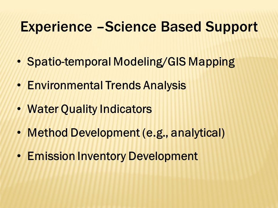 Experience –Science Based Support