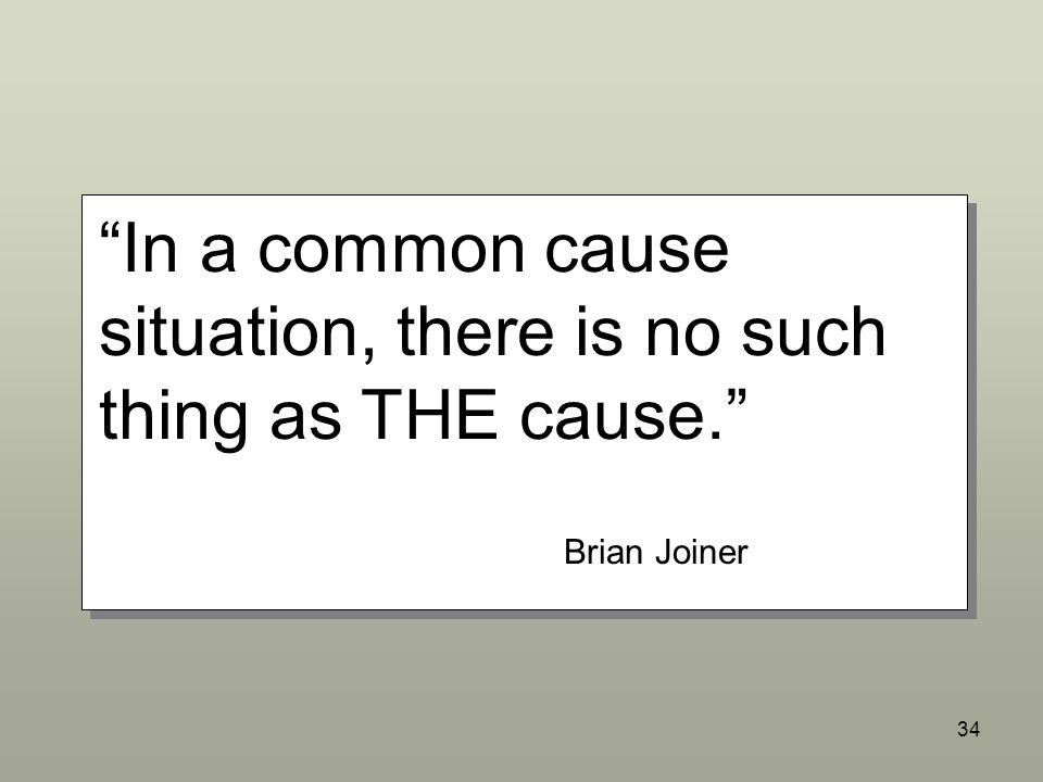 In a common cause situation, there is no such thing as THE cause.