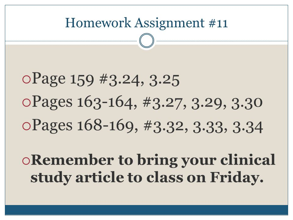 Homework Assignment #11 Page 159 #3.24, 3.25. Pages 163-164, #3.27, 3.29, 3.30. Pages 168-169, #3.32, 3.33, 3.34.