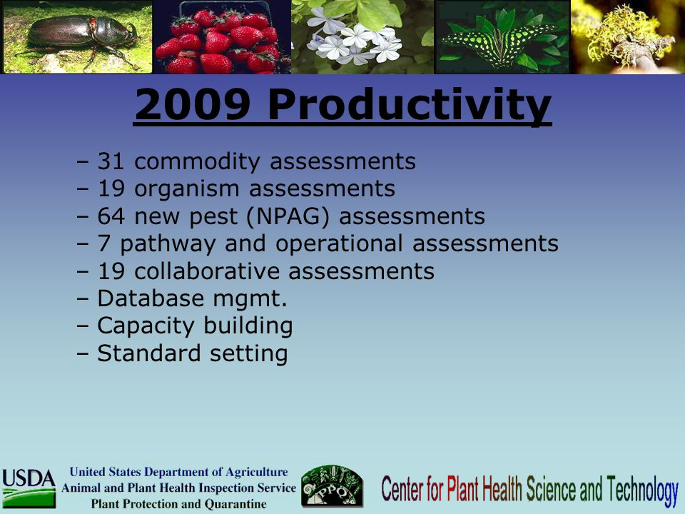 2009 Productivity 31 commodity assessments 19 organism assessments