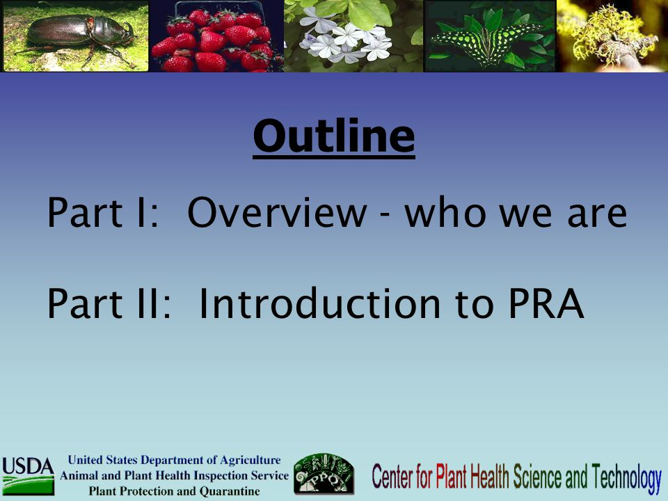 Outline Part I: Overview - who we are Part II: Introduction to PRA