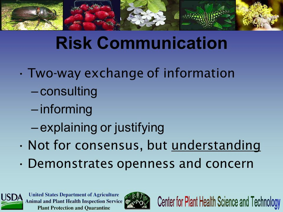Risk Communication Two-way exchange of information consulting