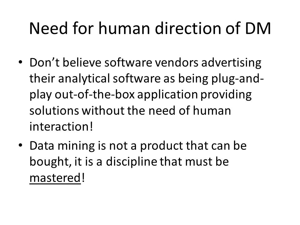 Need for human direction of DM