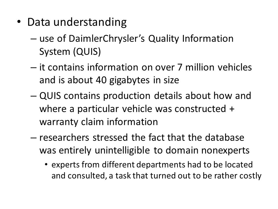 Data understanding use of DaimlerChrysler's Quality Information System (QUIS)