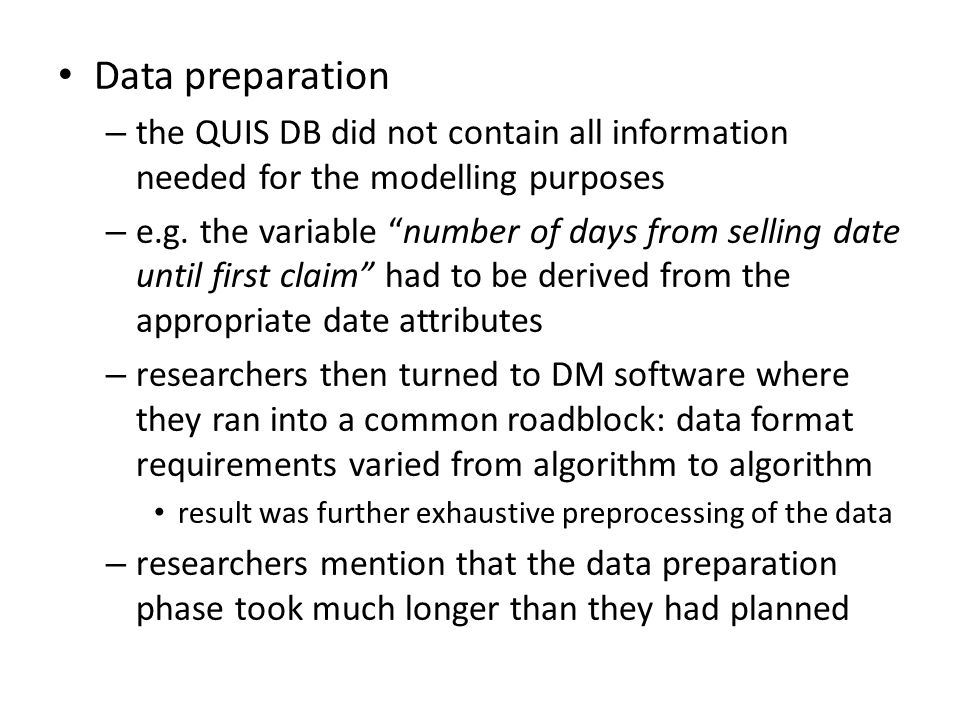 Data preparation the QUIS DB did not contain all information needed for the modelling purposes.