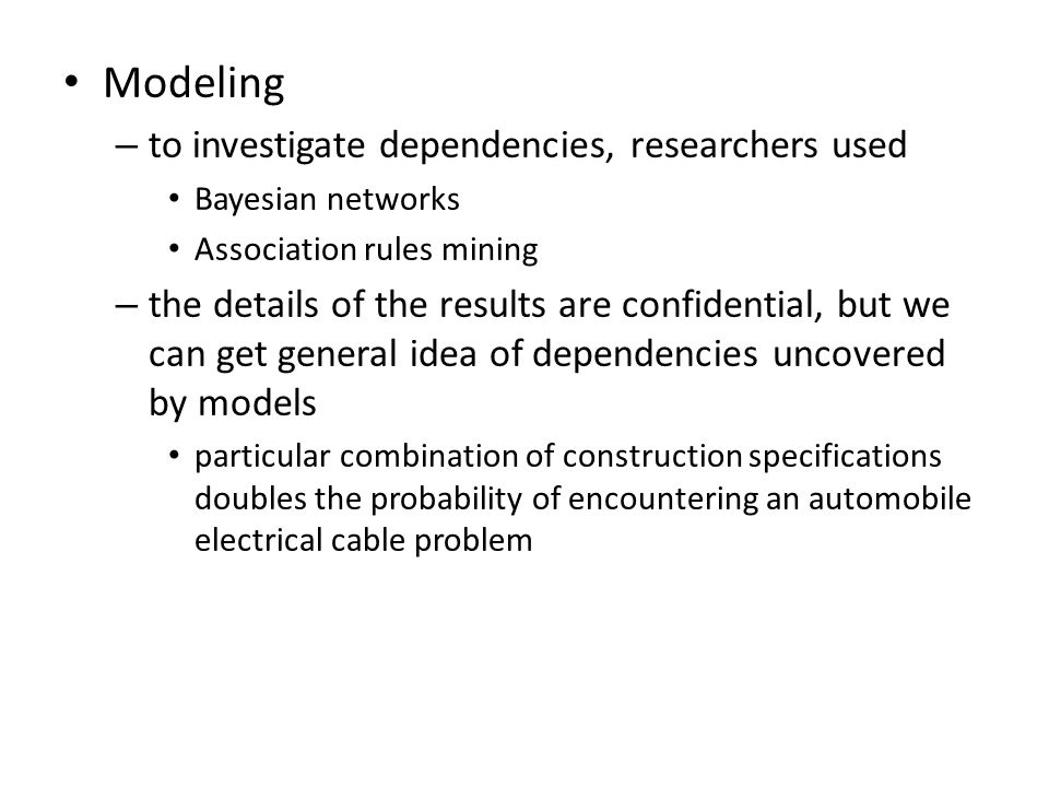 Modeling to investigate dependencies, researchers used