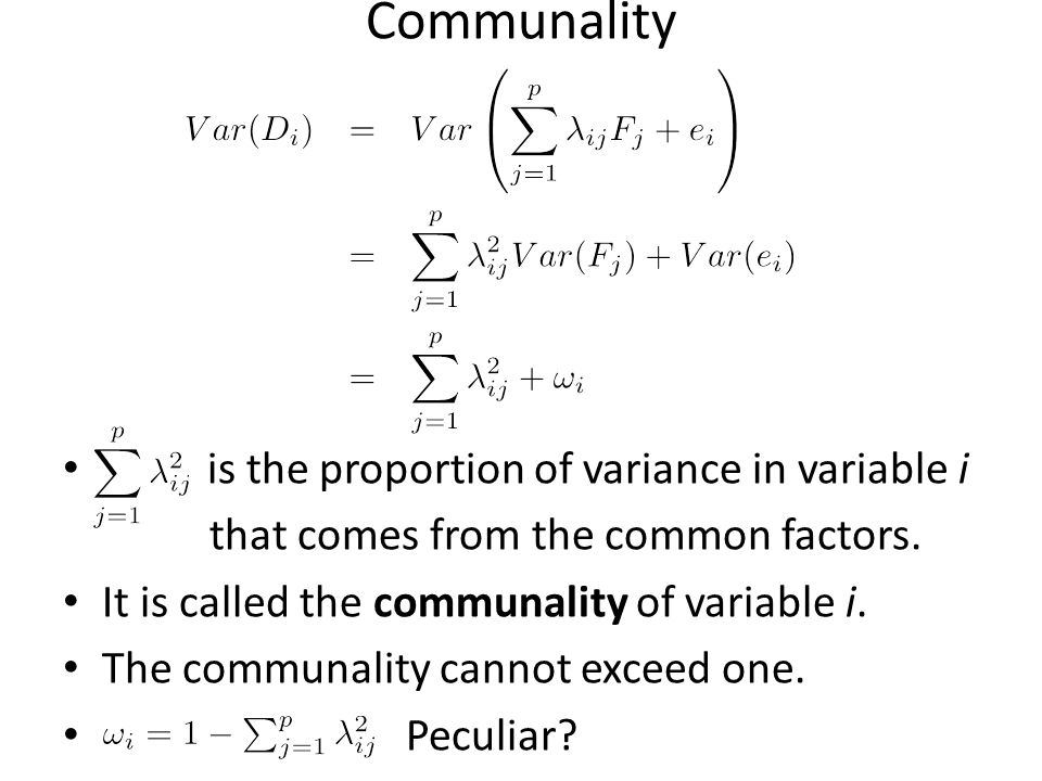 Communality is the proportion of variance in variable i
