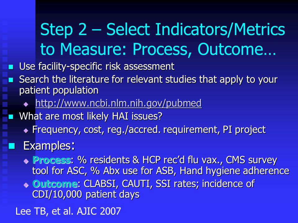 Step 2 – Select Indicators/Metrics to Measure: Process, Outcome…