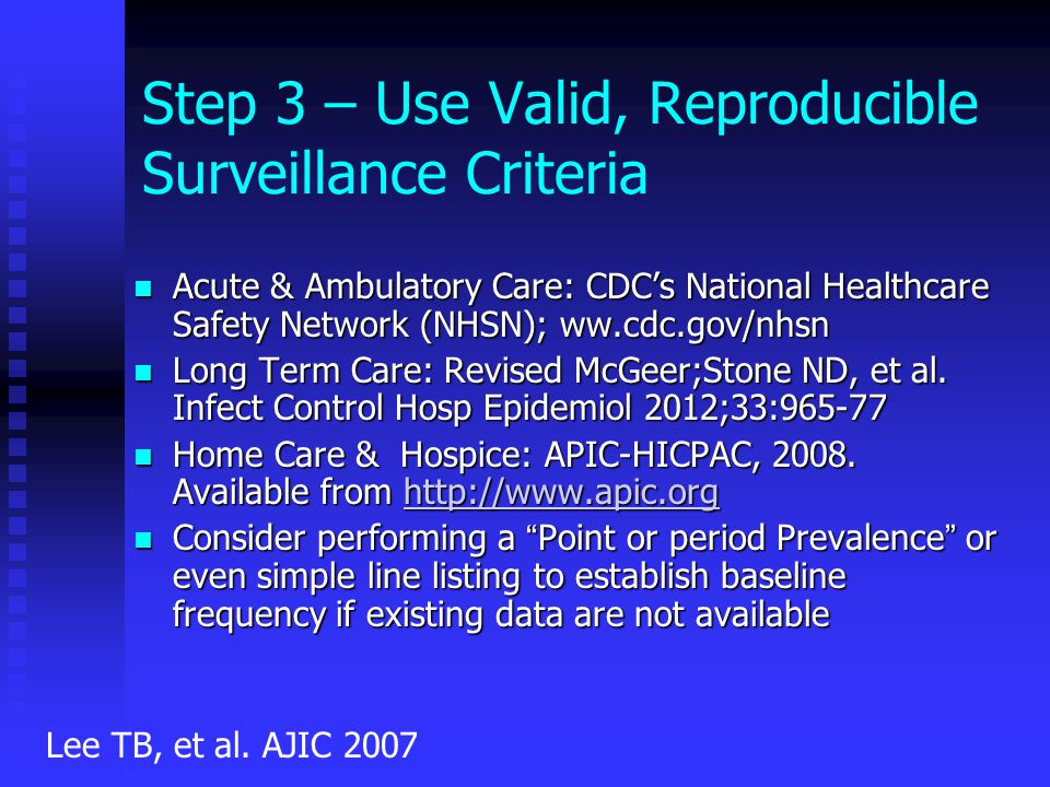 Step 3 – Use Valid, Reproducible Surveillance Criteria