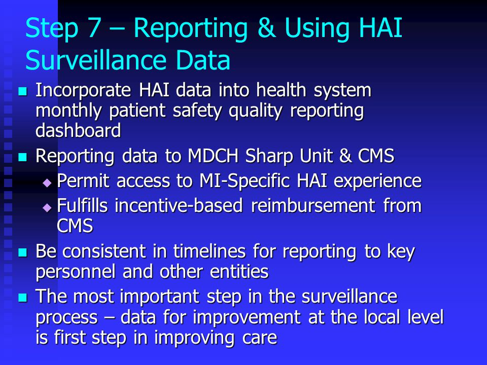 Step 7 – Reporting & Using HAI Surveillance Data