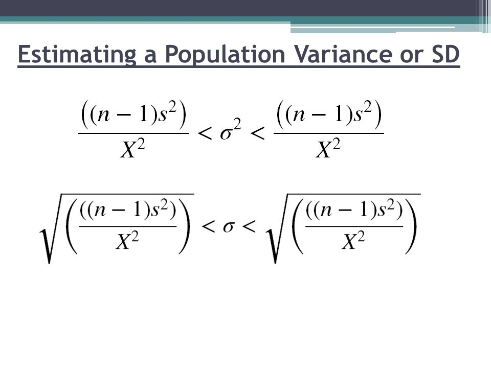 Estimating a Population Variance or SD