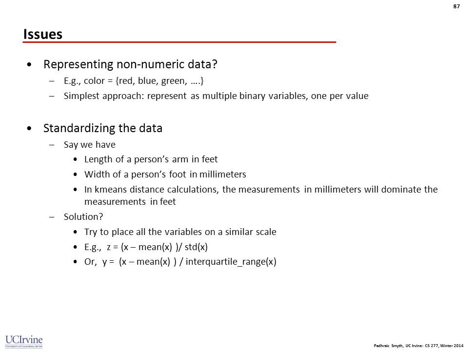 Issues Representing non-numeric data Standardizing the data