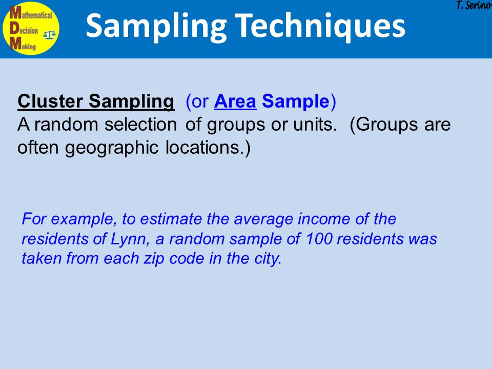Sampling Techniques Cluster Sampling (or Area Sample)