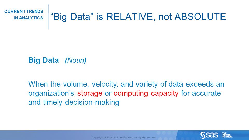 Big Data is RELATIVE, not ABSOLUTE