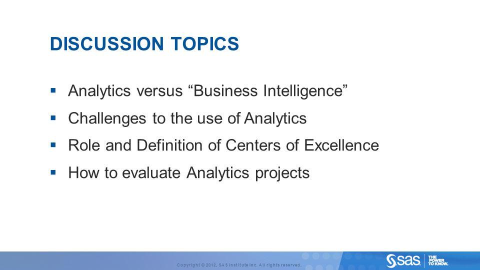 Discussion Topics Analytics versus Business Intelligence