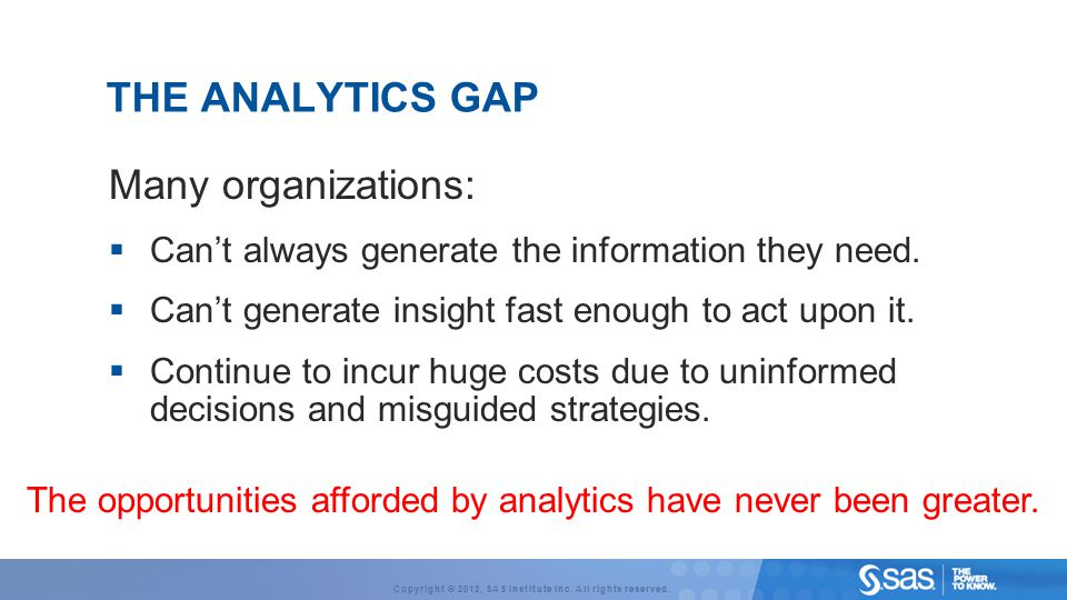 The opportunities afforded by analytics have never been greater.