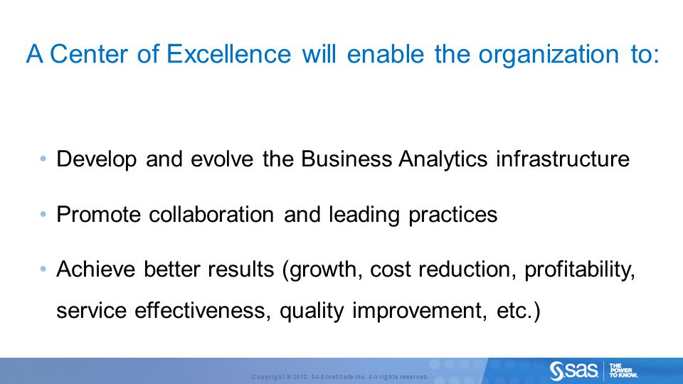 A Center of Excellence will enable the organization to: