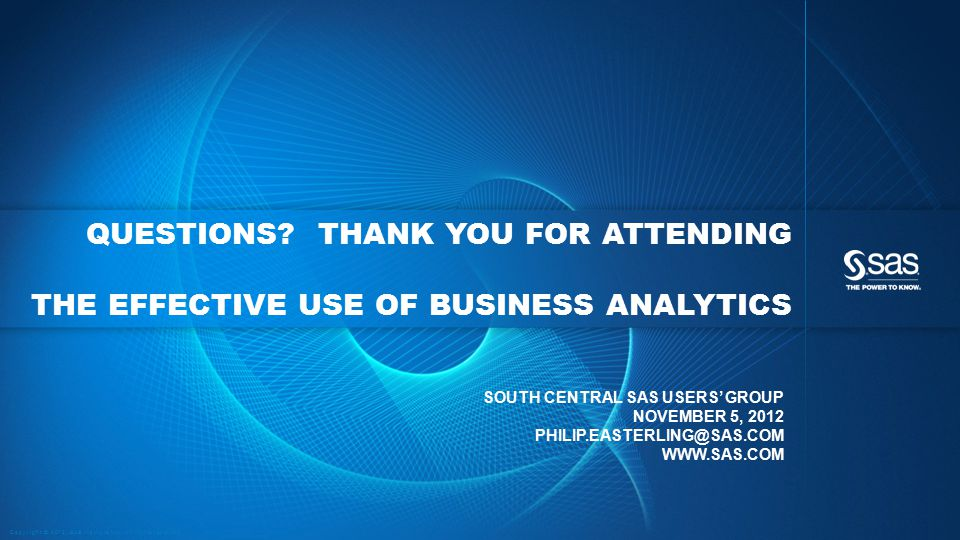 Questions Thank You For Attending The Effective Use of Business Analytics