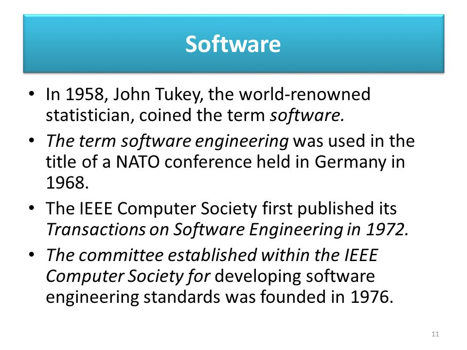 Software In 1958, John Tukey, the world-renowned statistician, coined the term software.