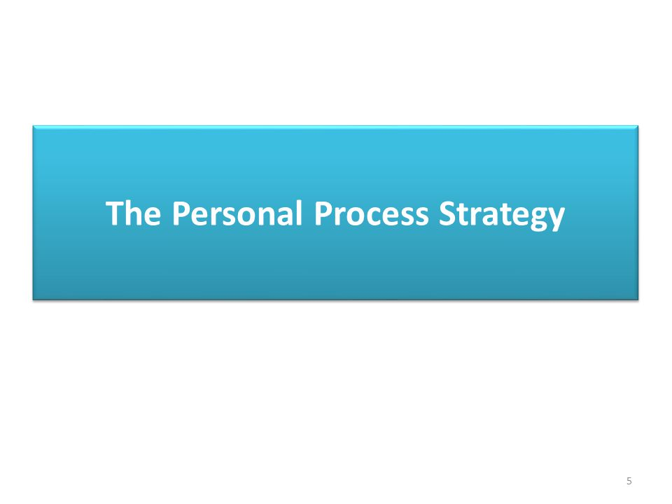 The Personal Process Strategy