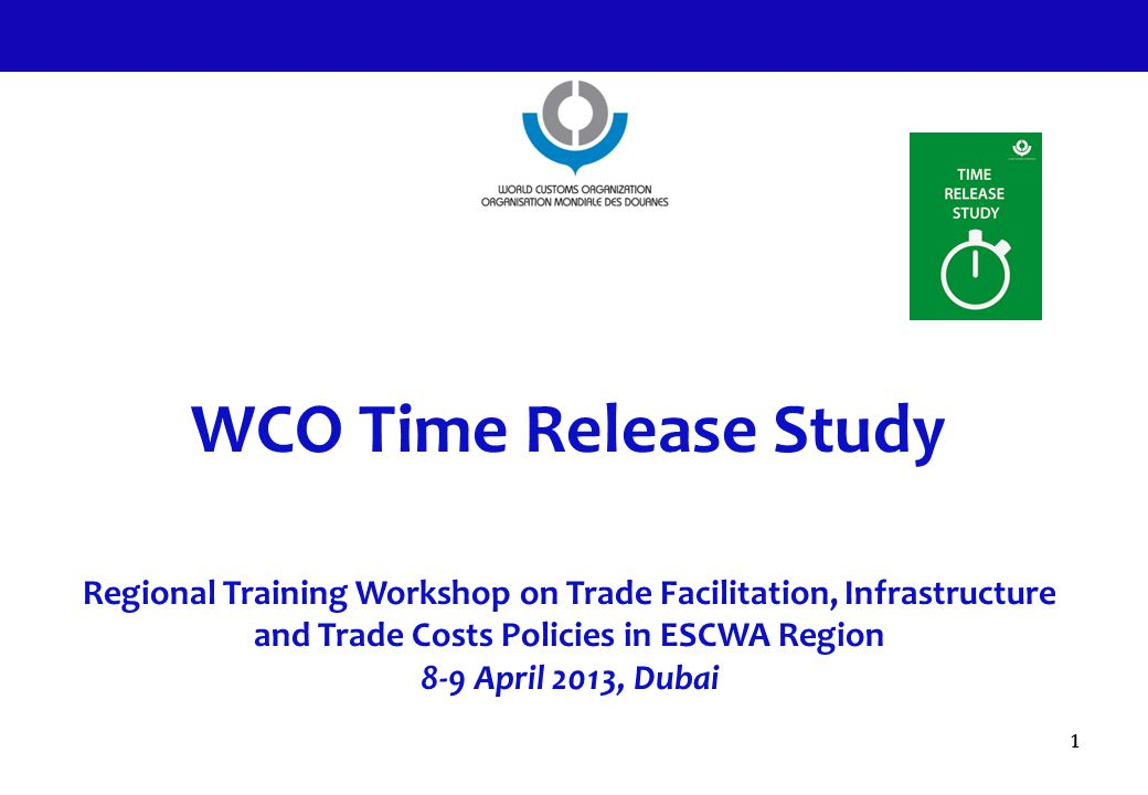 WCO Time Release Study Regional Training Workshop on Trade Facilitation, Infrastructure and Trade Costs Policies in ESCWA Region.