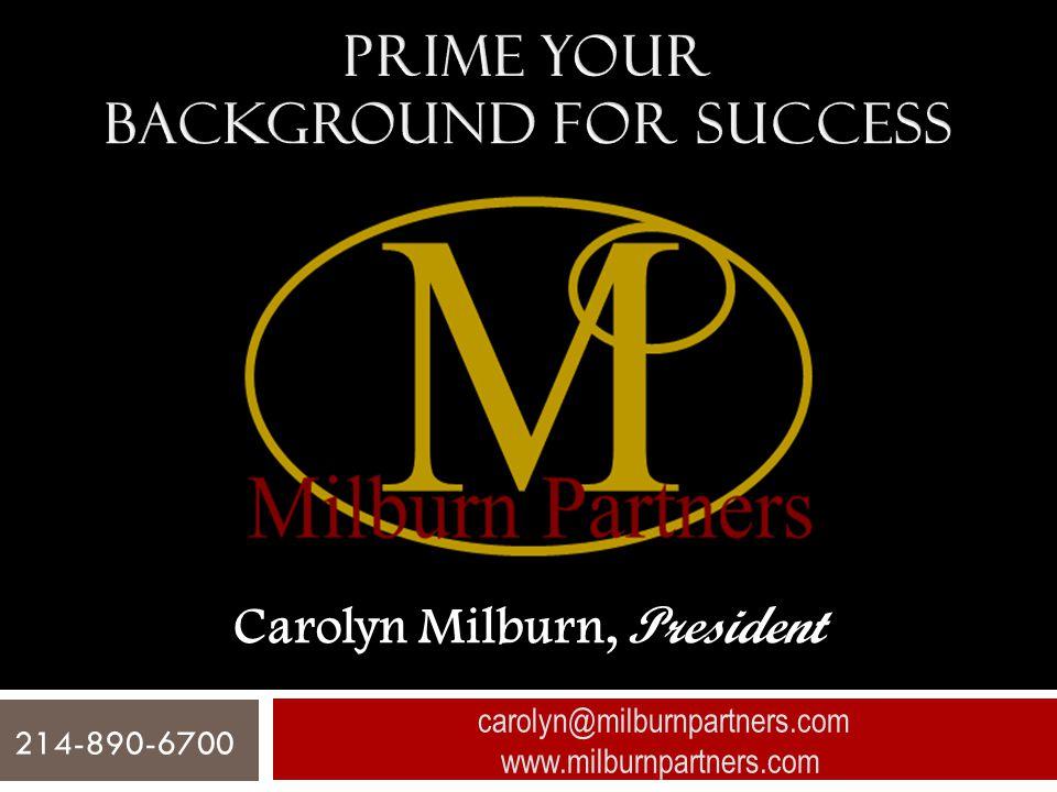 Carolyn Milburn, President
